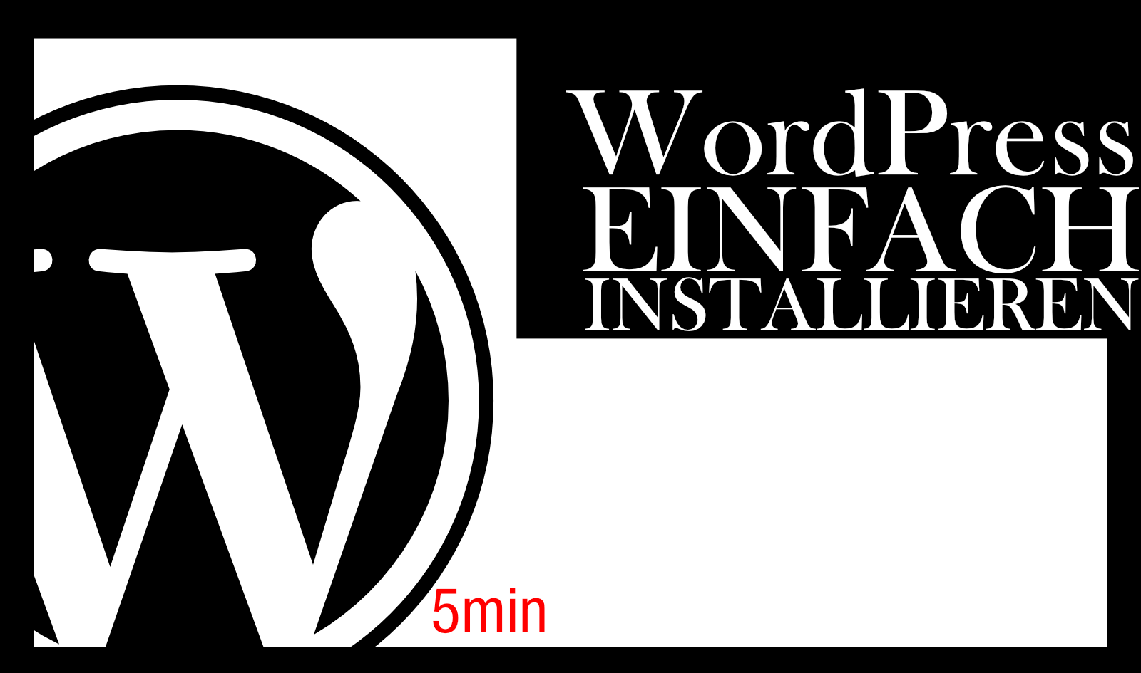Wordpress installieren - Das komplette Tutorial